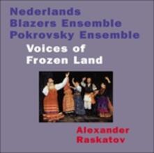 Voices of the Frozen Land - CD Audio di Alexander Raskatov