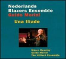 Una Lliade - CD Audio di Hilliard Ensemble,Nederlands Blazers Ensemble,Marco Beasley,Guido Morini