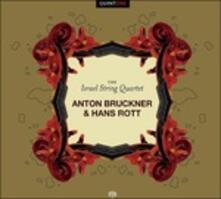 Quartetti per archi - CD Audio di Anton Bruckner,Hans Rott,Israel String Quartet