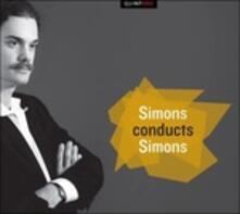 Simons conducts Simons - CD Audio di Marijn Simons