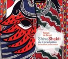 ShivaShakti. Play of God and Goddess - CD Audio di Rokus de Groot