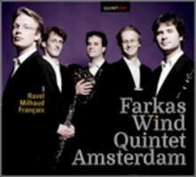 Farkas Wind Quintet Amsterdam - CD Audio di Maurice Ravel,Darius Milhaud,Jean Françaix,Farkas Quintet Amsterdam