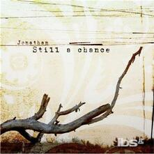 Still a Chance - CD Audio di Jonathan