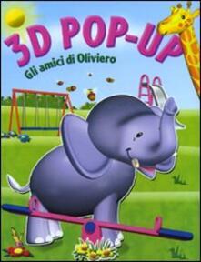 Gli amici di Oliviero. Libro 3D pop-up.pdf