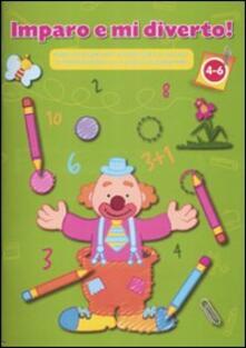 Copertina verde. Imparo e mi diverto! Esercizi divertenti di scrittura e calcolo in preparazione alla scuola elementare.pdf