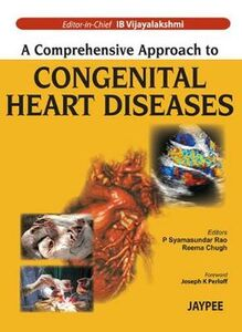 Foto Cover di A Comprehensive Approach to Congenital Heart Diseases, Libro inglese di AA.VV edito da Jaypee Brothers Medical Publishers