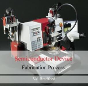 Semiconductor Device Fabrication Process - Bradford, Val - Ebook in inglese  - PDF con DRM | IBS