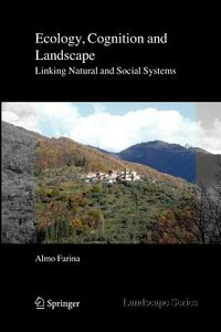 Libro in inglese Ecology, Cognition and Landscape: Linking Natural and Social Systems  - Almo Farina