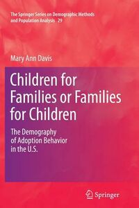 Foto Cover di Children for Families or Families for Children: The Demography of Adoption Behavior in the U.S., Libri inglese di Mary Ann Davis, edito da Springer