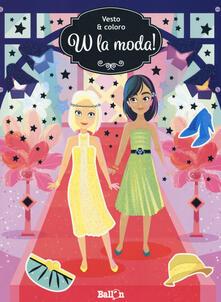 Premioquesti.it W la moda! Vesto & coloro. Con adesivi. Ediz. a colori Image