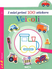 Veicoli. I miei primi 100 stickers. Ediz. a colori.pdf