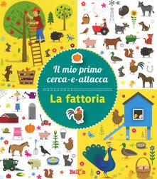 La fattoria. Il mio primo cerca-e-attacca. Con adesivi. Ediz. a colori.pdf