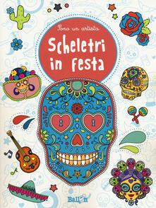 Voluntariadobaleares2014.es Scheletri in festa. Sono un artista. Ediz. illustrata Image