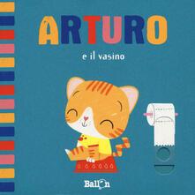 Secchiarapita.it Arturo e il vasino. Ediz. a colori Image