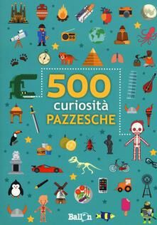 500 curiosità pazzesche.pdf