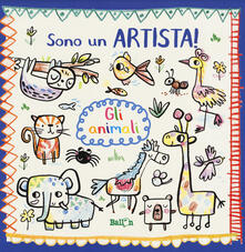 Gli animali. Sono un artista. Ediz. a colori.pdf