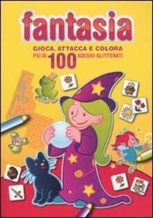 Fantasia. Gioca, attacca e colora. Giallo. Con adesivi.pdf