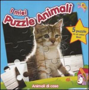 Animali di casa. I miei puzzle animali. Libro puzzle
