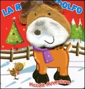 La renna Rodolfo. Piccole avventure