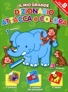 Il mio grande dizionario attacca e colora. Con adesivi.pdf