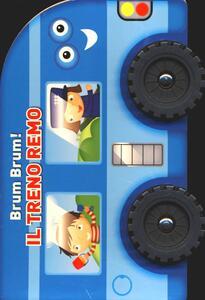 Il treno Remo. Brum, brum!