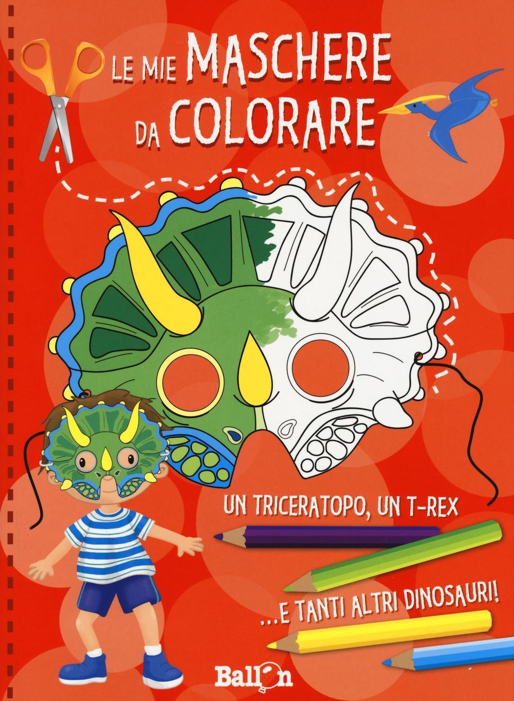 Dinosauri le mie maschere da colorare libro ballon - Immagini di dinosauro da colorare in ...