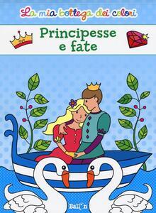 Principesse e fate. La mia bottega dei colori