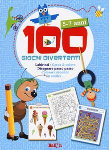 100 giochi divertenti. 5-7 anni. Labirinti, Cerca & colora, Disegnare passo passo, Colorare secondo un codice...