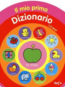 Grandtoureventi.it Il mio primo dizionario 1-2 anni Image
