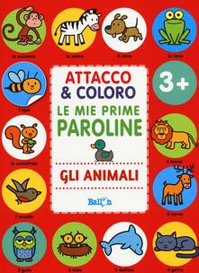 Listadelpopolo.it Gli animali. Attacco & coloro. Le mie prime paroline. Con adesivi. Ediz. a colori Image