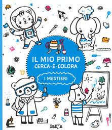 Fondazionesergioperlamusica.it I mestieri. Il mio primo cerca e colora. Ediz. illustrata Image