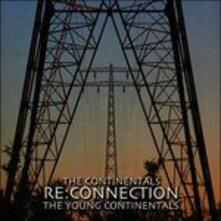 Re-Connection - CD Audio di Young Continentals
