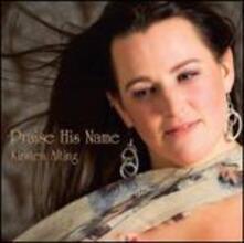 Praise His Name - CD Audio di Kirsten Alting
