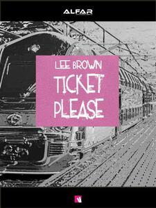 Ticket Please