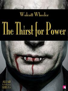 Thethirst for power