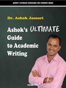 Ashok's ultimate guide to academic writings