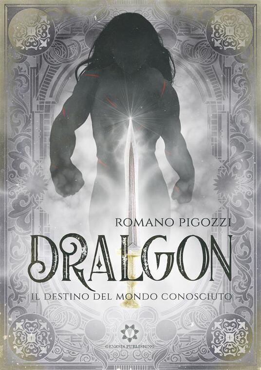 DRALGON - Il destino del Mondo Conosciuto - Romano Pigozzi - ebook