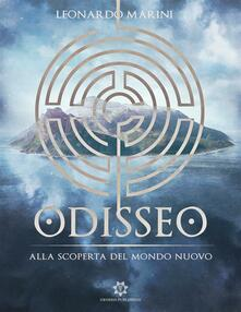 Odisseo - Alla scoperta del Mondo Nuovo - Leonardo Marini - ebook