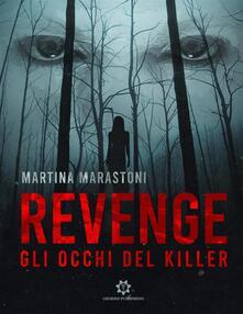 Revenge - Gli occhi del Killer - Martina Marastoni - ebook