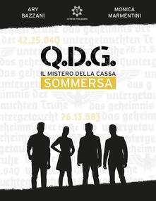 Q.D.G. - Il mistero della cassa sommersa - Ary Bazzani,Monica Marmentini - ebook