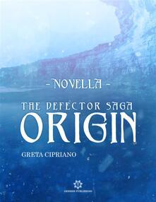 Origin -The Defector Saga - Greta Cipriano - ebook