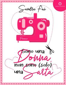 Sono una donna non sono (solo) una sarta - Sandra Faè - ebook