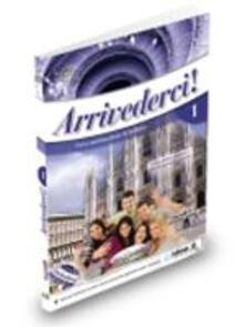 Antondemarirreguera.es Arrivederci. Libro dello studente ed esercizi. Con CD. Vol. 1 Image