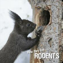 How they live... Rodents
