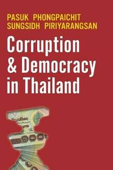Corruption and Democracy in Thailand - Pasuk Phongpaichit,Sungsidh Piriyarangsan - cover