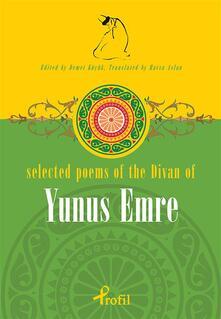 Selected poems of the divan of Yunus Emre