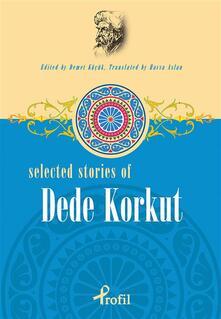 Selected Stories Of Dede Korkut