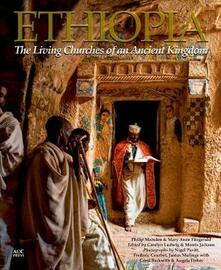 Ethiopia: The Living Churches of an Ancient Kingdom - Mary Anne Fitzgerald,Philip Marsden - cover