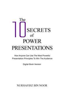 The 10 Secrets of Power Presentations