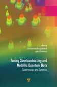 Libro in inglese Tuning Semiconducting and Metallic Quantrum Dots: Spectroscopy and Dynamics